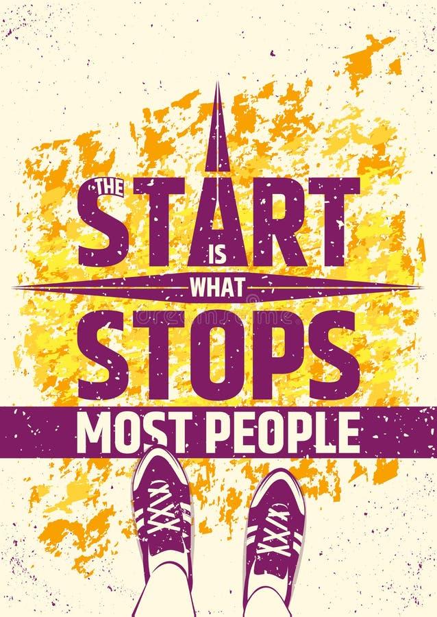 Starten är vad stoppar mest idérik motivational inspirerande affisch för folk på färgrik grungy bakgrund vektor royaltyfri illustrationer