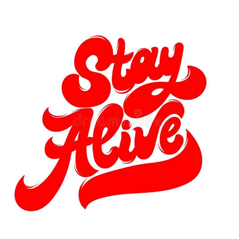 Stay Alive Vector Hand Drawn Lettering Isolated Stock Vector Illustration Of Creative Expression 177700255