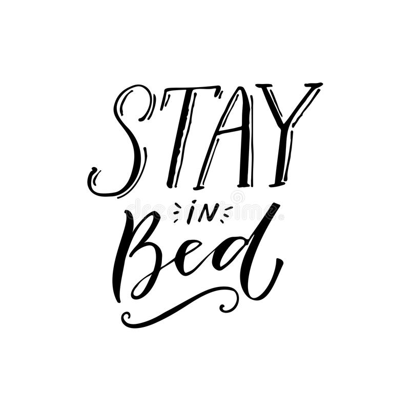 Stay in bed. Black lettering design on white background. Funny caption for t-shirt and posters.  stock illustration