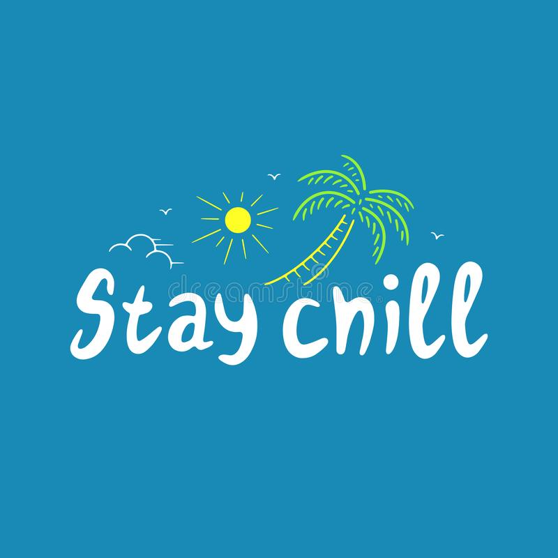 STAY CHILL POSTER COLOR BLUE vector illustration