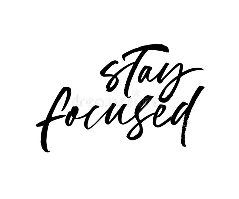 Stay focused phrase. Vector hand drawn brush style modern calligraphy. Stay focused phrase. Motivational quote. Hand drawn brush style modern calligraphy vector illustration