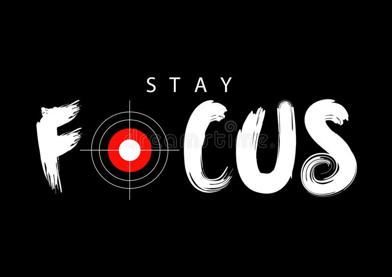 Stay focus typography. vector illustration