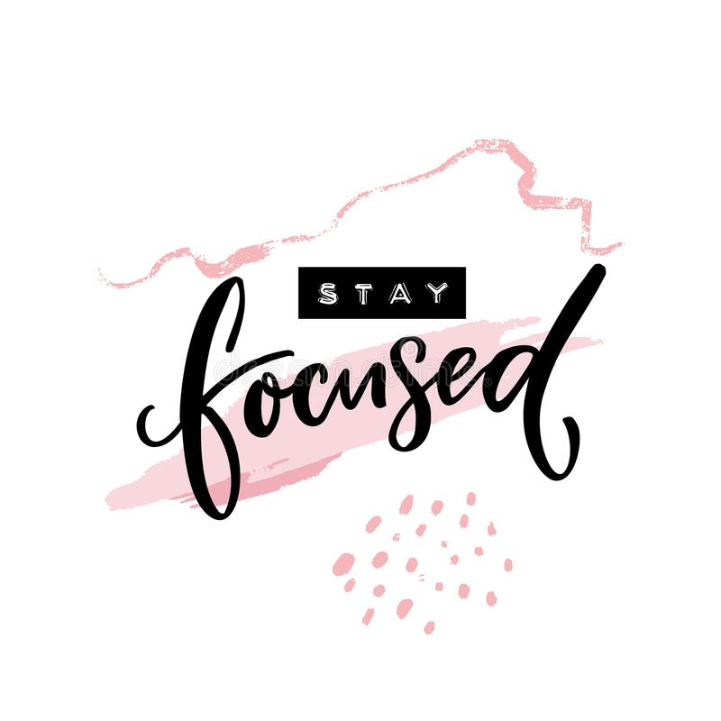 Stay focused inscription. Motivational quote, handwritten calligraphy and embossed tape text on abstract pink brush royalty free illustration