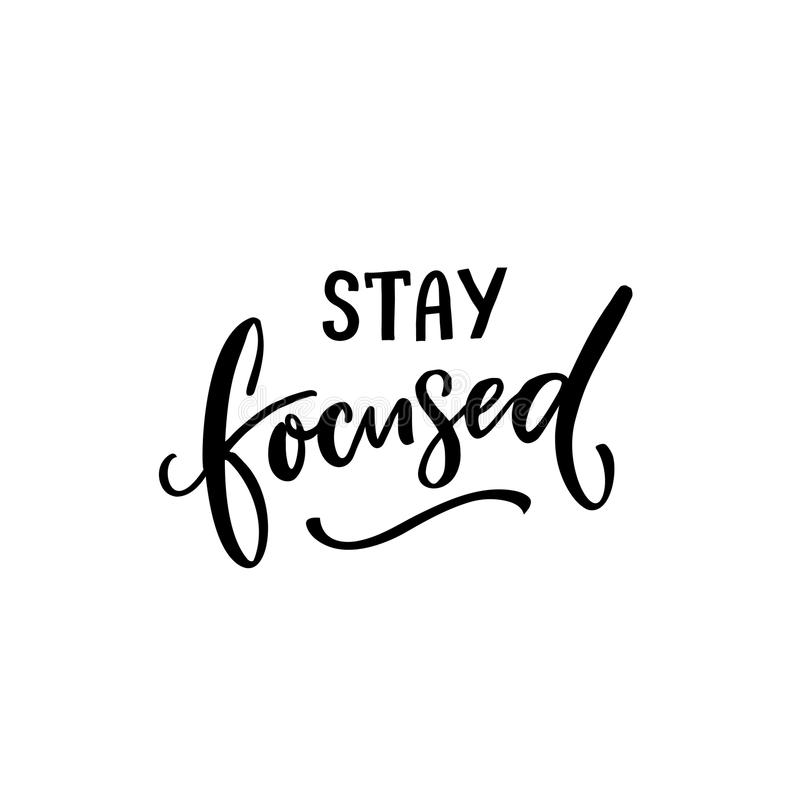 Stay focused. Inspirational quote isolated on white background. Ink caption for posters and cards. vector illustration