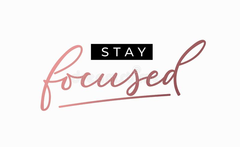 Stay focused motivational print with pink gold lettering. Inspirational fashion vector print.  royalty free illustration
