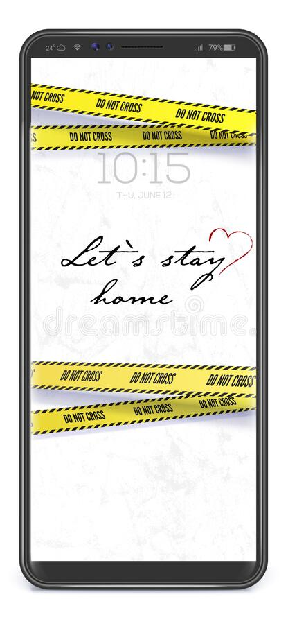 Stay at home. Realistic smartphone with yellow warning tapes. Hashtag stay home. Handwritten slogan on white background. Vertical template in iPhone size. Do royalty free illustration