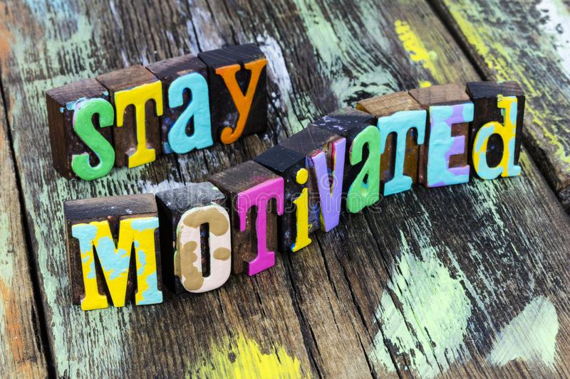 Stay motivated positive attitude beautiful healthy life success. Stay motivated positive attitude and beautiful healthy life.  Have success goal lifestyle royalty free stock photography