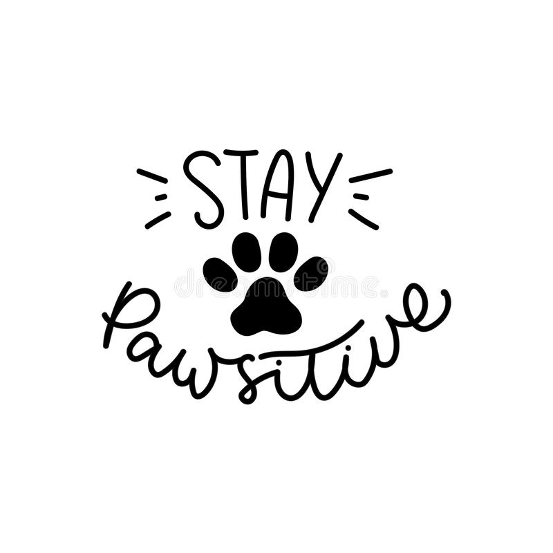 Stay pawsitive cute poster with cat or dog paw stock illustration