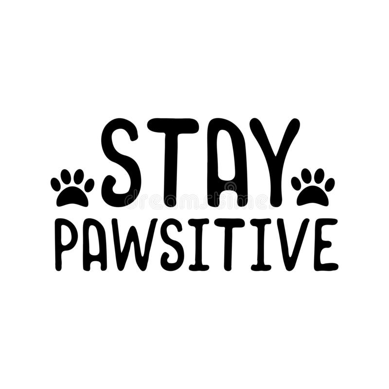Free Stay Pawsitive- Funny Text With Pawprint. Stock Images - 169663674