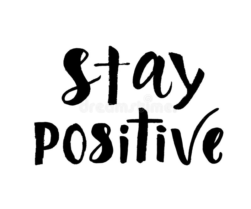 Stay positive quote hand brush calligraphy lettering. Vector royalty free illustration