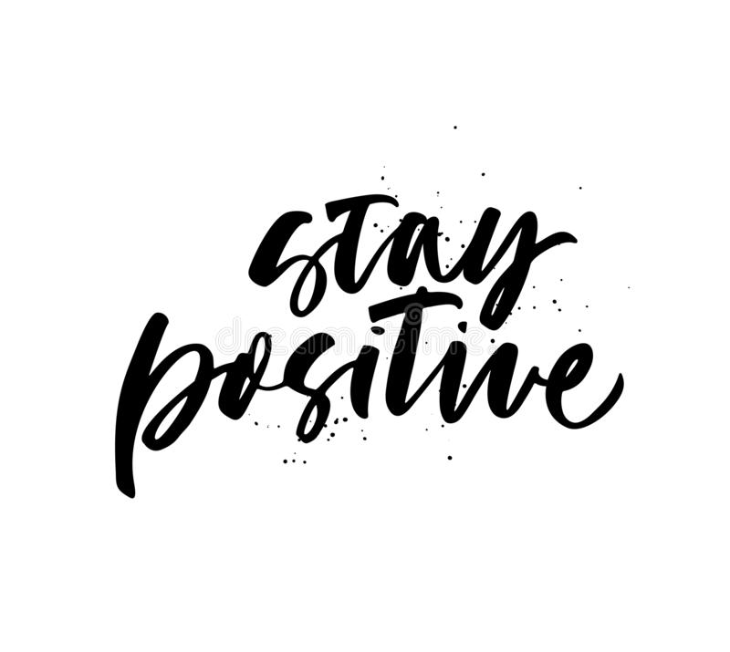 Stay positive quote hand drawn black calligraphy. Vector ink modern calligraphy. stock illustration