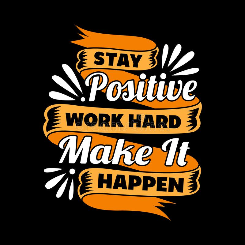 Motivational Quote for better life. Stay Positive work hard. Motivational Quote for better life vector illustration