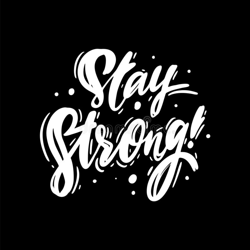 Stay Strong hand drawn vector lettering. Isolated on black background. Vector illustration stock illustration