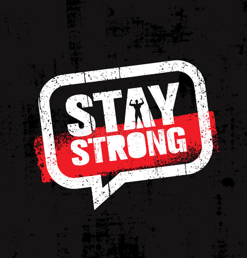 Stay Strong. Inspiring Creative Motivation Quote Inside Speech Bubble. Vector Typography Banner Design Concept vector illustration