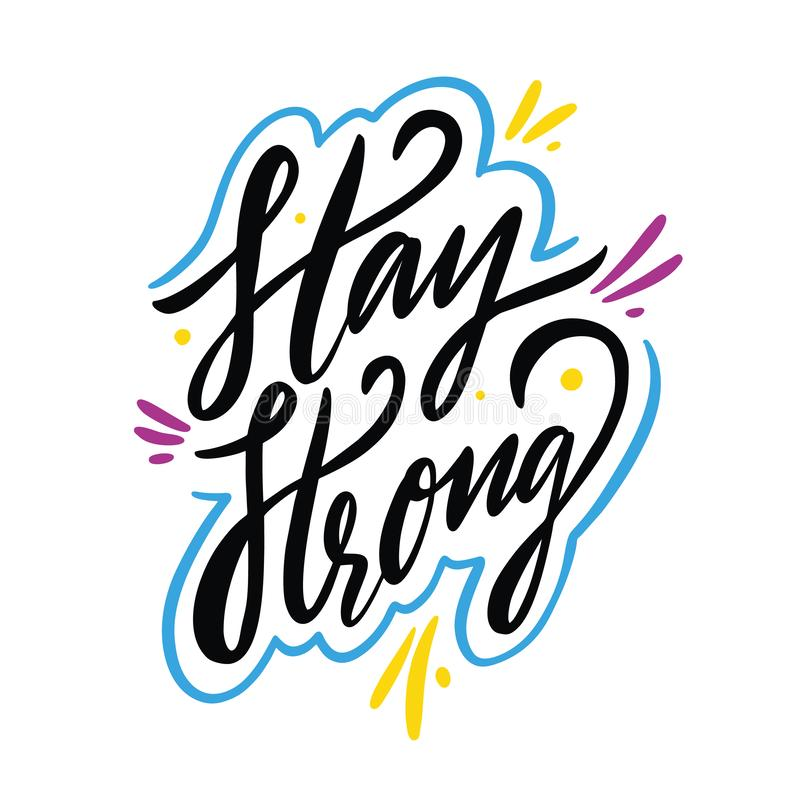 Stay Strong quote. Hand drawn vector lettering. Motivational inspirational phrase. Vector illustration isolated on white vector illustration
