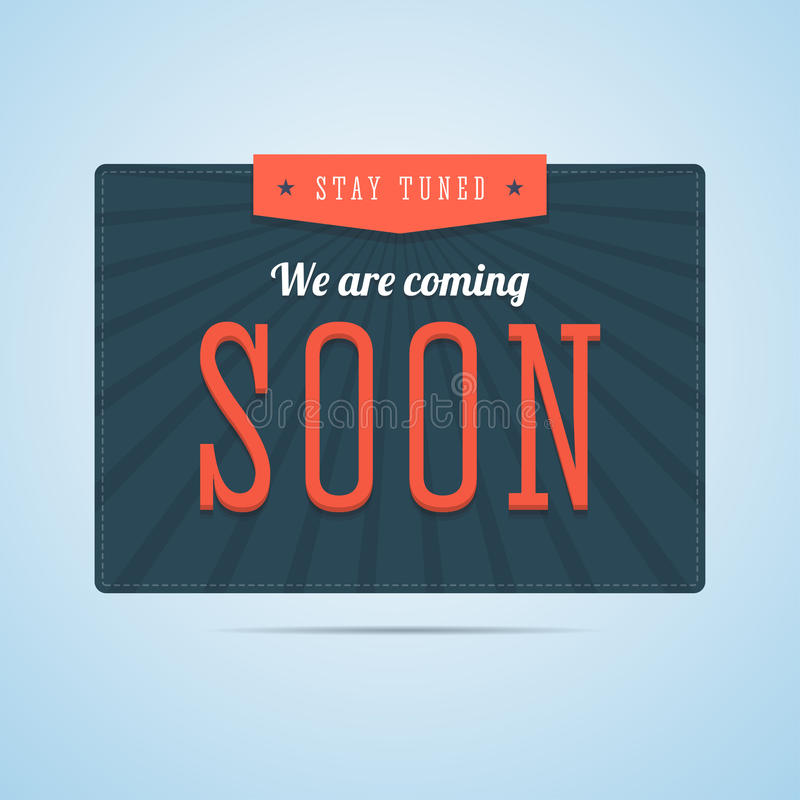Stay tuned, we are coming soon label in flat style. stock illustration
