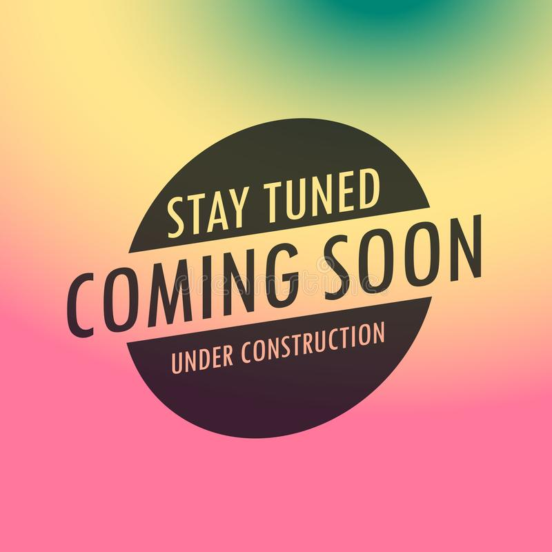Stay tuned coming soon label text on colorful background royalty free illustration