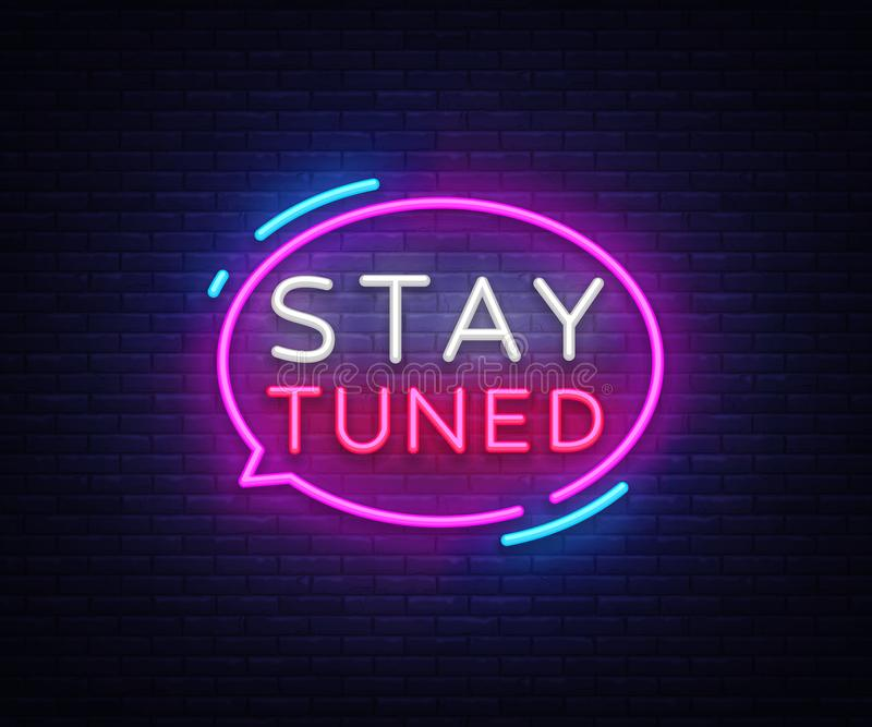 Stay Tuned neon signs vector. Stay Tuned Design template neon sign, light banner, neon signboard, nightly bright. Advertising, light inscription. Vector royalty free illustration