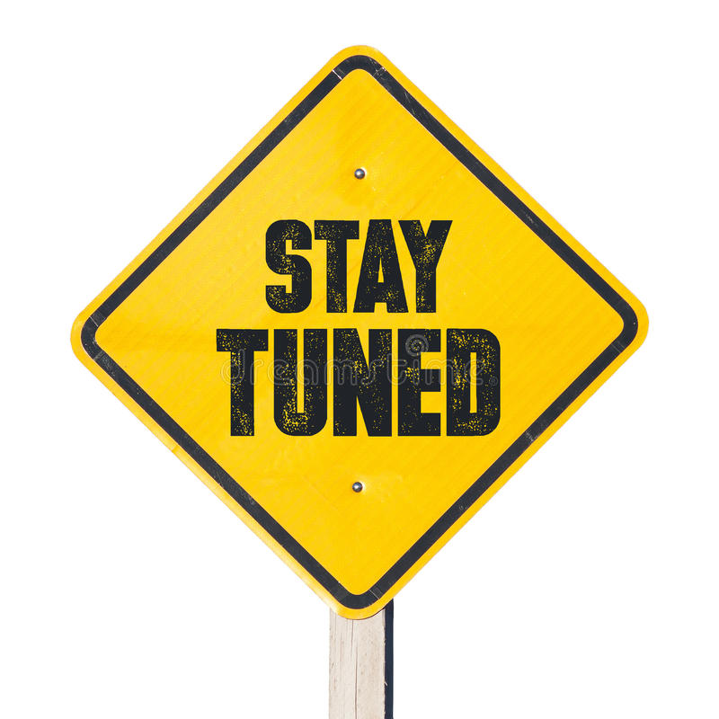 Free Stay Tuned Sign Stock Photography - 78345672