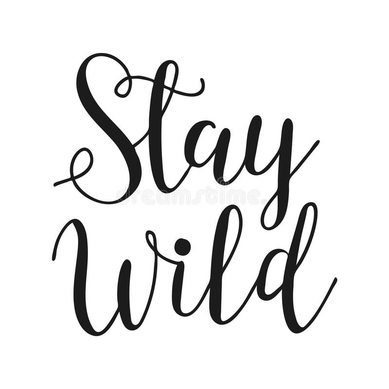 stay wild life style inspiration quotes lettering motivational