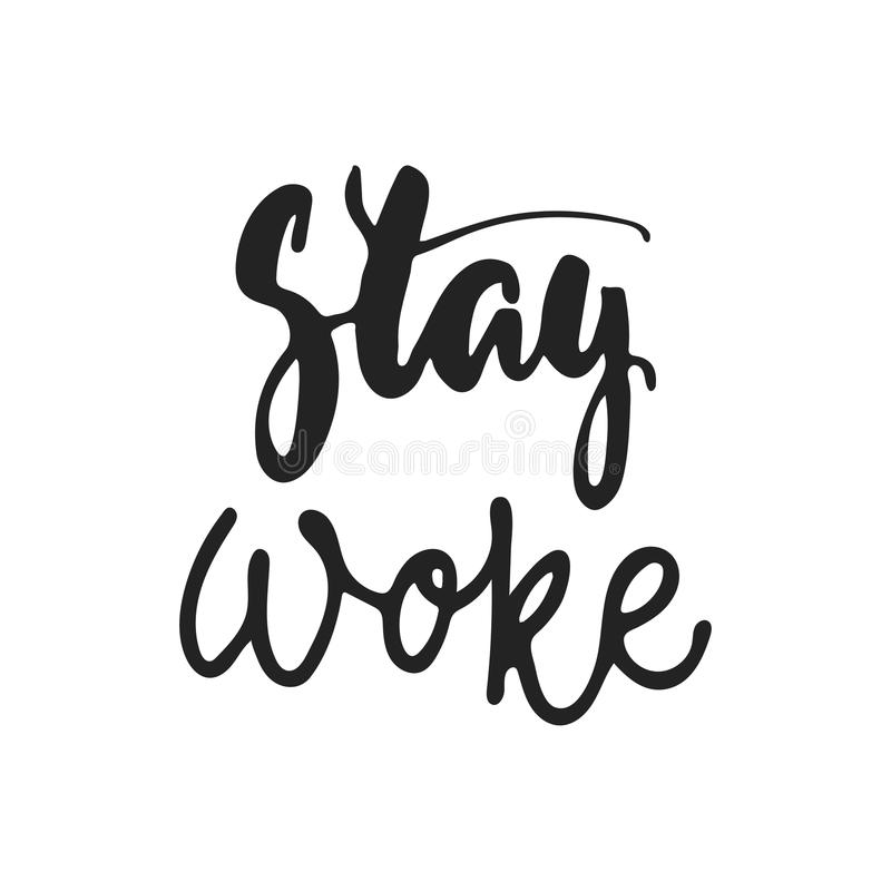 Stay woke - hand drawn lettering phrase isolated on the black background. Fun brush ink vector illustration for banners royalty free illustration