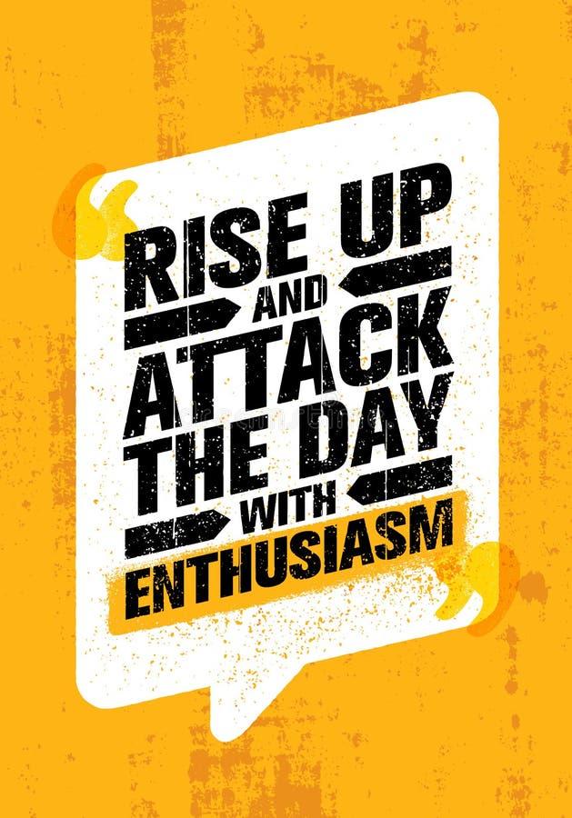 Steigen Sie oben und nehmen Sie den Tag mit Begeisterung in Angriff Anspornendes kreatives Motivations-Zitat-Plakat Vektor-Typogr lizenzfreie abbildung