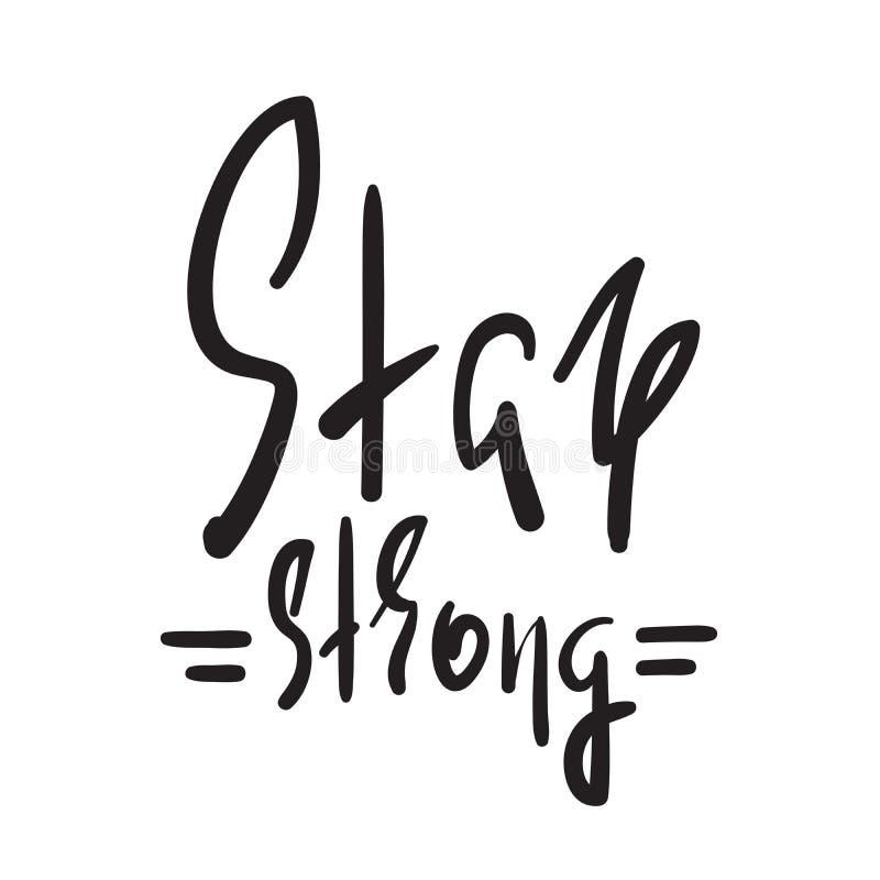 Sterk verblijf - eenvoudig inspireer en motievencitaat Hand het getrokken mooie van letters voorzien Druk voor inspirational affi vector illustratie