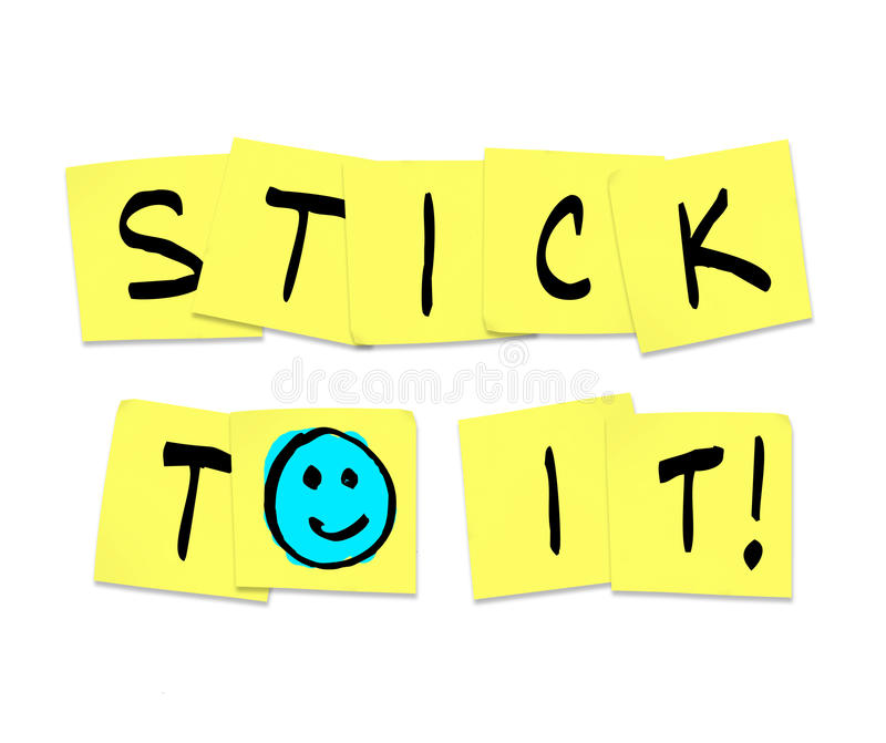 Stick To It - Words On Yellow Sticky Notes Royalty Free Stock Images
