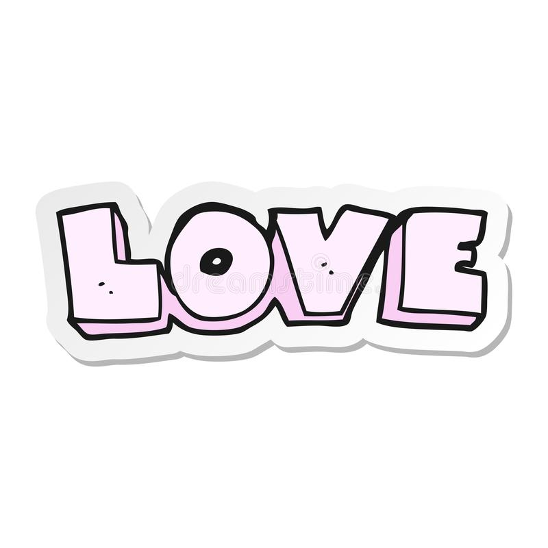 Sticker of a cartoon word love. Illustrated sticker of a cartoon word love vector illustration