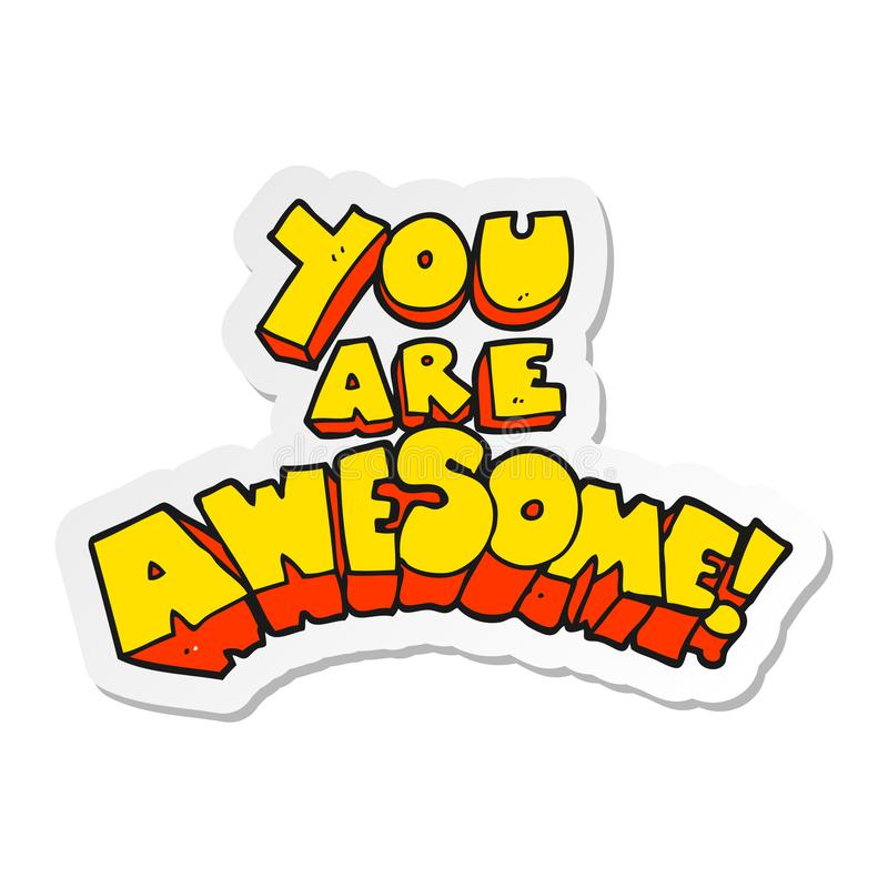 sticker of a you are awesome cartoon sign royalty free illustration