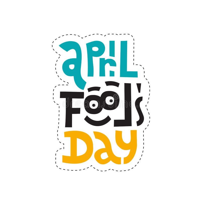 Stickerontwerpsjabloon met hand het getrokken vector van letters voorzien Het unieke citaat april voor de gek houdt dag met grapp royalty-vrije illustratie