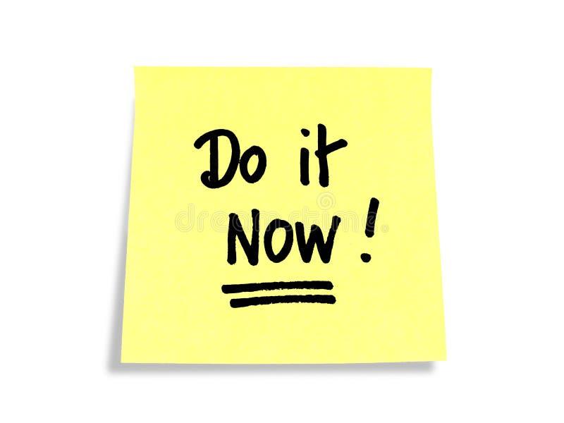 Stickies/notas de post-it: ¡Ahora hágalo! foto de archivo libre de regalías