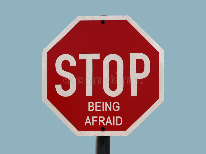 Download Stop being afraid stock image. Image of stop, sign, being - 330357