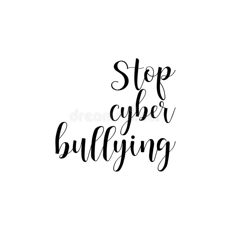 Stop cyber bullying. Lettering. calligraphy vector illustration. stock illustration