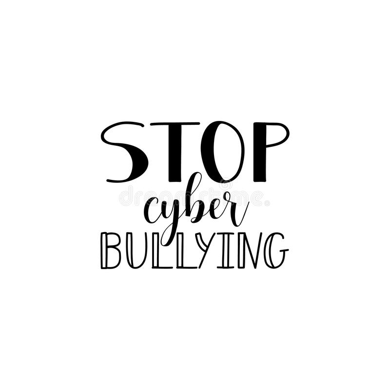 Stop cyber bullying. Lettering. calligraphy vector illustration. royalty free illustration