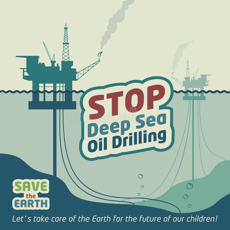 Stop deep sea oil drilling. And save the Earth. Eco poster royalty free illustration