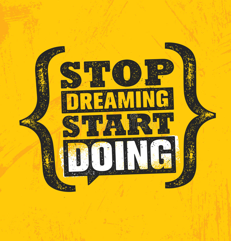 Stop Dreaming Start Doing. Inspiring Creative Motivation Quote Poster Template. Vector Typography Banner Design Concept. On Grunge Texture Rough Background stock illustration