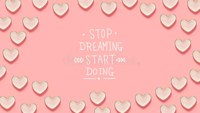 Stop Dreaming Start Doing message with many heart dishes. On a pink background stock illustration