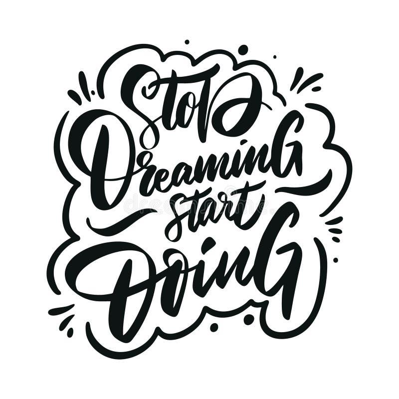 Stop Dreaming start doing. Motivation modern calligraphy phrase. Hand drawn vector lettering. Black ink. Isolated on white background stock illustration