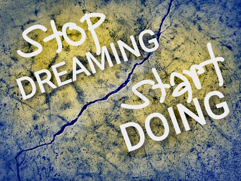 Stop dreaming start doing quote stock image