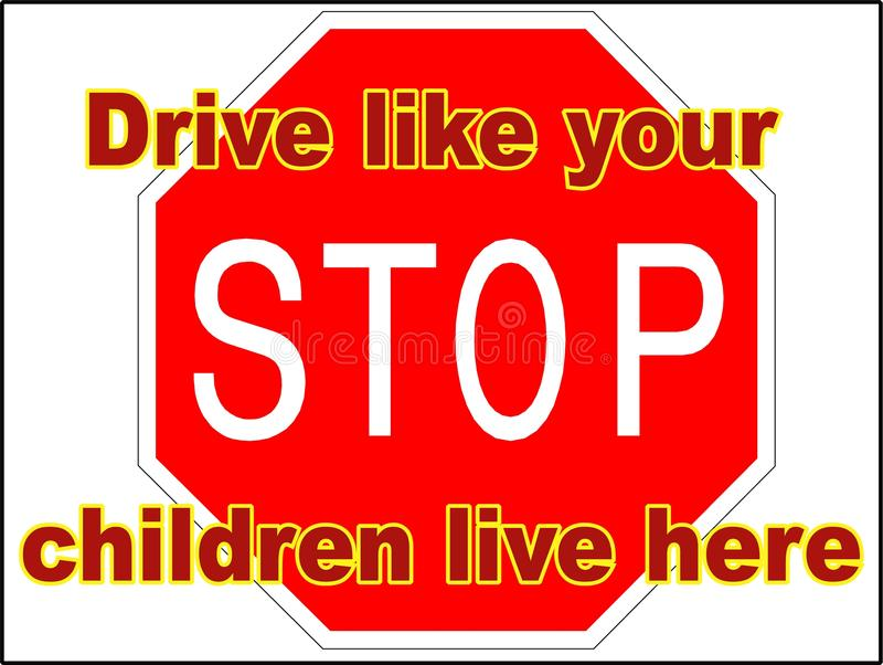 Stop Drive like your children live here 3 vector file driving danger sign print trailer park slow down royalty free illustration