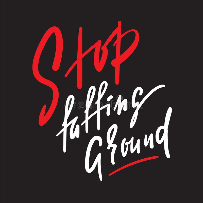 Stop faffing around - simple inspire motivational quote. Hand drawn beautiful lettering. Print for inspirational poster, t-shirt,. Bag, cups, card, flyer stock image