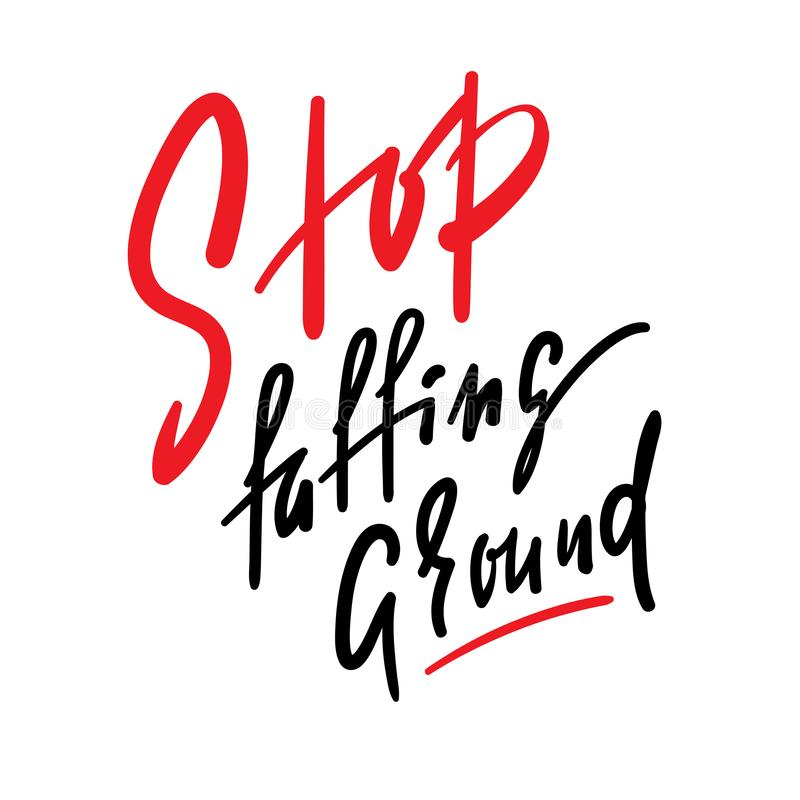 Stop faffing around - simple inspire motivational quote. Hand drawn beautiful lettering. Print for inspirational poster, t-shirt,. Bag, cups, card, flyer royalty free stock images