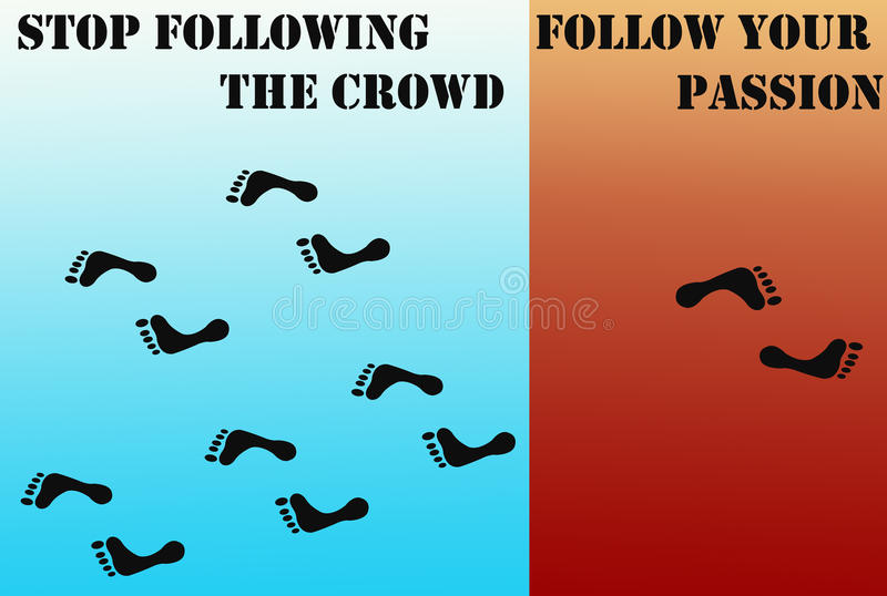Download Stop Following Crowd, Follow Your Passion Stock Illustration - Image: 25636038