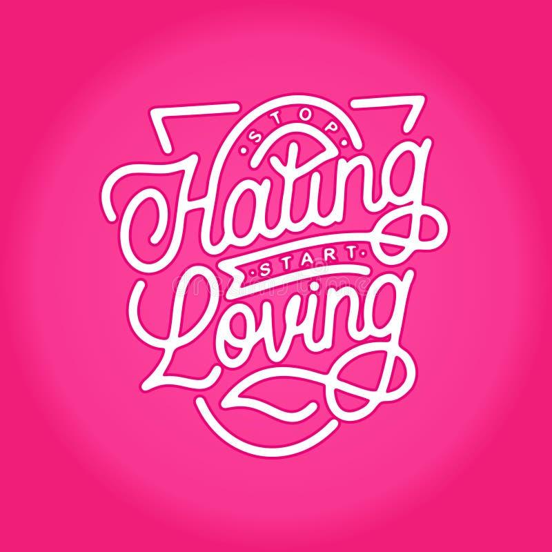 Stop hating start loving monoline hand lettering typography quotes stock de ilustración
