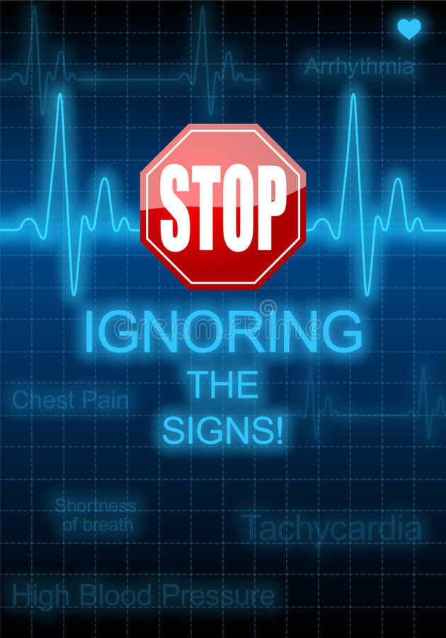 STOP IGNORING THE SIGNS - heart problems. STOP IGNORING THE SIGNS written on vertical poster with blue heart rate monitor expressing warning on heart condition stock illustration