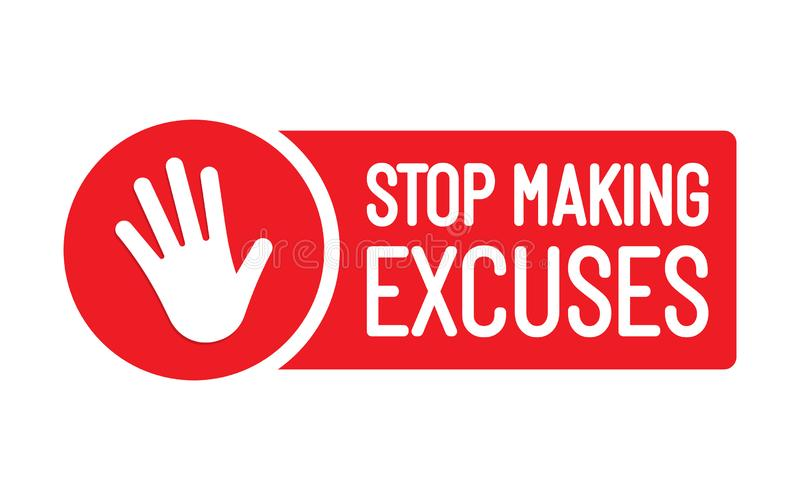Stop Making Excuses. Flat vector royalty free illustration