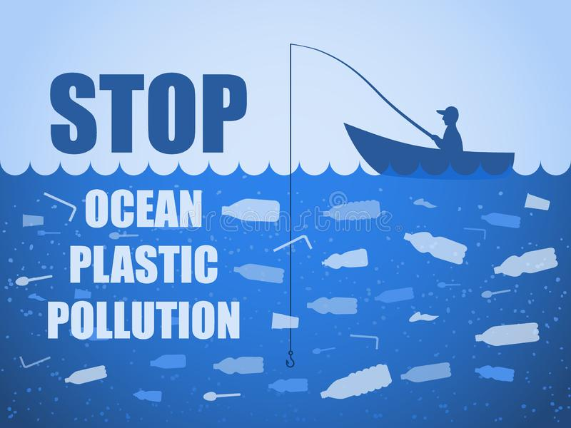 Stop ocean plastic pollution. Ecological poster with text. Fisherman fishing. There are plastic garbage, bottle on blue background stock illustration