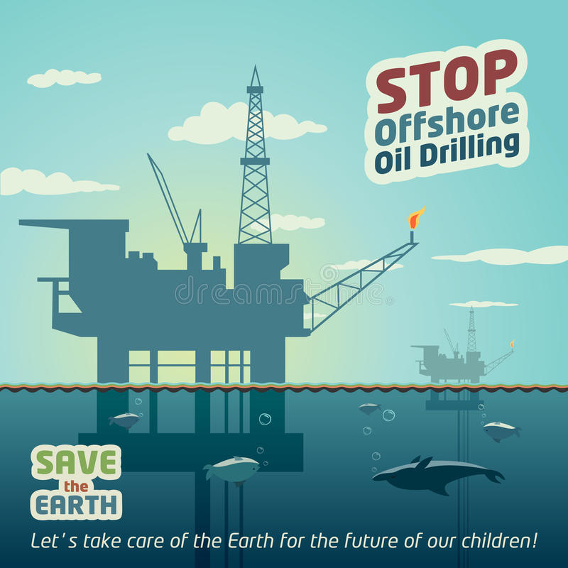 Stop offshore oil drilling. Stop deep sea oil drilling and save the Earth. Eco poster royalty free illustration