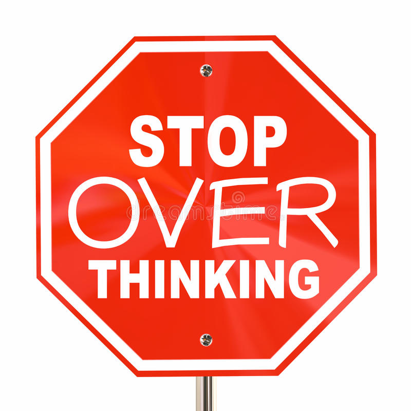 Stop Over Thinking Sign Dont Analyze Too Much. 3d Illustration vector illustration